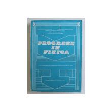 PROGRES IN FIZICA , A 9 - A SESIUNE ANUALA DE COMUNICARI A INSTITUTULUI CENTRAL DE FZICA , 1987