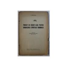 PROIECT DE DECRET - LEGE PENTRU ORGANIZAREA SPORTULUI ROMANESC de C . MEDELEANU , 1942