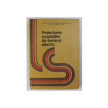 PROIECTAREA INSTALATIILOR DE ILUMINAT ELECTRIC de C. BIANCHI , M. DUMICATU , N. MIRA