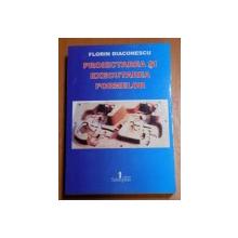 PROIECTAREA SI EXECUTAREA FORMELOR de FLORIN DIACONESCU , 2010