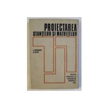 PROIECTAREA STANTELOR SI MATRITELOR de I. LAZARESCU , G. STETIU , 1973