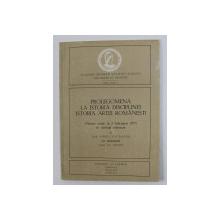 PROLEGOMENA LA ISTORIA DISCIPLINEI ISTORIA ARTEI ROMANESTI - DISCURS ROSTIT LA 3 FEBRUARIE 1975 IN SEDINTA SOLEMNA de VIRGIL VATASIANU , CU RASPUNSUL AL. GRAUR , 1975