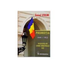 PROMOTIA 1949-1953. FACULTATEA DE CHIMIE INDUSTRIALA IASI de SAVEL IFRIM  2010