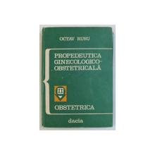 PROPEDEUTICA GINECOLOGICO - OBSTETRICALA de OCTAV RUSU , VOLUMUL II , 1975