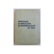 PROPULSIA SI CIRCULATIA AUTOVEHICULELOR CU ROTI de TIBERIU URDAREANU ...TRAIAN CANTA , 1987