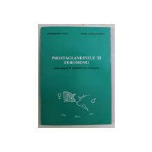 PROSTAGLANDINELE SI FEROMONII - STIMULENTE IN REPRODUCTIA SUINELOR de CONST. CULEA , MARIA ANGELA STOICA , 1996