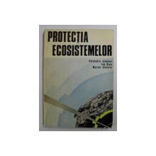 PROTECTIA ECOSISTEMELOR de ALEXANDRU IONESCU ...MARCEL STANCIU , 1978