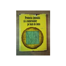 PROTECTIA LEMNULUI SI A MATERIALELOR PE BAZA DE LEMN de EUGEN VINTILA , 1978
