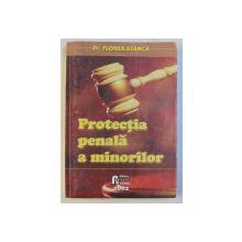 PROTECTIA PENALA A MINORILOR de FLOREA STANCA , 2002