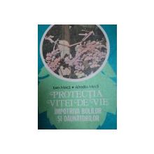 PROTECTIA VITEI DE VIE IMPOTRIVA BOLILOR SI DAUNATORILOR- IOAN MIRICA  SI AFRODITA MIRICA, BUC.1986