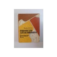 PROTECTII ANTICOROSIVE , IN CONSTRUCTIILE INDUSTRIALE SI CIVILE de NICOLAE NEDELCU , 1986