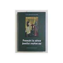 PROVOCARI LA ADRESA FAMILIEI CRESTINE AZI de EDMOND NICOLAE POPA