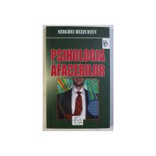 PSIHOLOGIA AFACERILOR de SERGHEI BEZZUBTEV , 2003