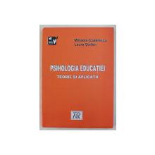 PSIHOLOGIA EDUCATIEI - TEORIE SI APLICATII de MIHAELA COZARESCU , LAURA STEFAN , 2004