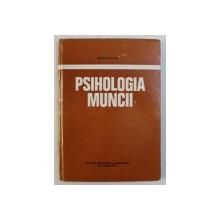 PSIHOLOGIA MUNCII de PETRE PUFAN , 1978