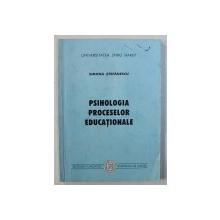 PSIHOLOGIA PROCESELOR EDUCATIONALE de SIMONA STEFANESCU , 2000