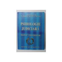 PSIHOLOGIE JUDICIARA , TRATAT UNIVERSITAR de PROF.UNIV.DR. TUDOREL BADEA BUTOI , Bucuresti ,2009