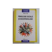 PSIHOLOGIE SOCIALA SI SOCIOPSIHOLOGIE de PETRU ILUT , 2009