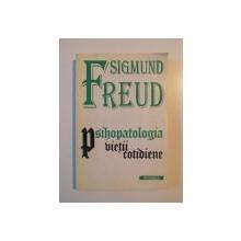 PSIHOPATOLOGIA VIETII COTIDIENE de SIGMUND FREUD