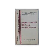 PSIHOPEDAGOGIE SPECIALA - DEFICIENTE SENZORIALE , AUTORI COLECTIV , 1997