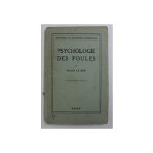 PSYCHOLOGIE DES FOULES par GUSTAVE LE BON , 1937