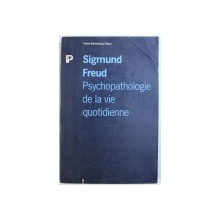 PSYCHOPATHOLOGIE DE LA VIE QUOTIDIENE par SIGMUND FREUD , 1989