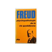 PSYCHOPATHOLOGIE DE VIE QUOTIDIENNE par FREUD , 1979