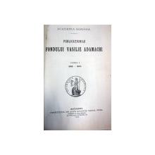 PUBLICATIILE FONDULUI VASILE ADAMACHI- TOM I -BUC. 1900