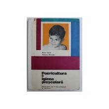PUERICULTURA SI IGIENA PRESCOLARA - MANUAL PENTRU ANUL V LICEE PEDAGOGICE DE EDUCATOARE de ONORIU COMAN si TANASESCU GHEORGHE , 1972