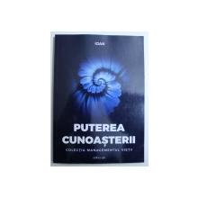 PUTEREA CUNOASTERII - COLECTIA MANAGEMENTUL VIETII de IOAN , 2018