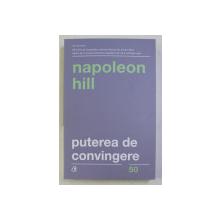 PUTEREA DE CONVINGERE ED. a - III - a de NAPOLEON HILL , 2019