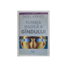 PUTEREA MAGICA A GANDULUI de DAVID J. SCHWARTZ , BUCURESTI 2000
