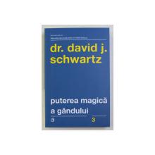 PUTEREA MAGICA A GANDULUI ED. a - IV - a de DR. DAVID J. SCHWARTZ , 2018