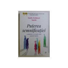 PUTEREA SEMNIFICATIEI , CLADESTE - TI O VIATA CARE MERITA TRAITA de EMILY ESFAHANI SMITH , 2019