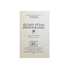 QUAN J' ETAIS PHOTOGRAPHE par FELIX TOURNACHON DIT NADAR , preface de LEON DAUDET , illustrations de l' auteur ,  TIRAGE SPECIAL - EXEMPLAIRE DE TETE ,  1989