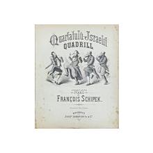 QUARTATULU-ISRAELIT, QUADRILL - PARTITURA, LITOGRAFIE, cca. 1900