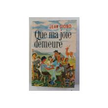 QUE MA JOIE DEMEURE par JEAN GIONO , 1965