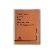 QUELQUES MOTS AUX AMATEURS PHOTOGRAPHES  , PLIANT AL FABRICII PHOTO - PRODUITS GEVAERT , ANVERS , EDTIE INTE, PREZINTA HALOURI DE APA *RBELICA