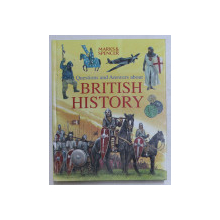 QUESTIONS AND ANSWERS ABOUT BRITISH HISTORY , written by PETER CHRISP ...PAUL MASON , illustrated by ADAM HOOK ...MICHAEL POSEN , 2003