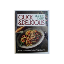 QUICK & DELICIOUS, HOW TO FIX GREAT MEALS IN MINUTES, 1993
