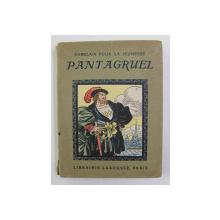 RABELAIS POUR LA JEUNESSE - PANTAGRUEL , texte adapte par MARIE BUTTS , dessins par FERNARD FAU , TOME I , EDITIR INTERBELICA