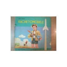 RACHETOMODELE , EDITIA A II-A REVAZUTA SI ADAUGITA de ION N. RADU , 1977