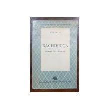 RACHIERITA, DRAMA IN VERSURI de ION LUCA - BUCURESTI, 1943