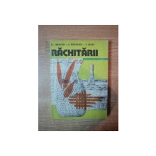RACHITARII , CULTURA SI VALORIFICAREA RACHITEI de STEFAN IVANESCU , HORIA NICOVESCU , PARASCHIV NEDEA , Bucuresti 1979