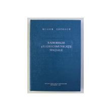 RADIORELEE SI RADIOCOMUNICATII SPATIALE de MUGUR SAVESCU , 1976