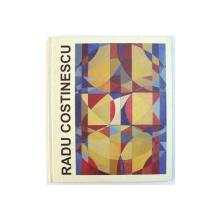 RADU COSTINESCU  - ALBUM , editie ingrijita de IOLANDA MALAMEN  , 2014 , DEDICATIE *