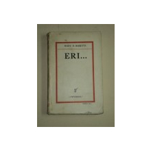 """RADU D. ROSETTI, """"ERI..."""" EDITIA A II-A, BUCURESTI 1931, CONTINE DEDICATIA AUTORULUI , DEDICATIE"""