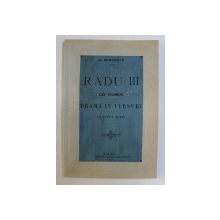 RADU III CEL FRUMOS - DRAMA IN VERSURI IN CINCI ACTE de G. BENGESCU , 1876