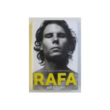RAFA - MY STORY by RAFAEL NADAL with JOHN CARLIN , 2011