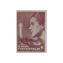 RAIUL TINERETULUI  - NUMAR SPECIAL DE CRACIUN  - INIMA NEPRIHANITA A MARIEI PROTECTOAREA NOASTRA , ANUL I , NR. 8 ., 16 DECEMBRIE , 1945